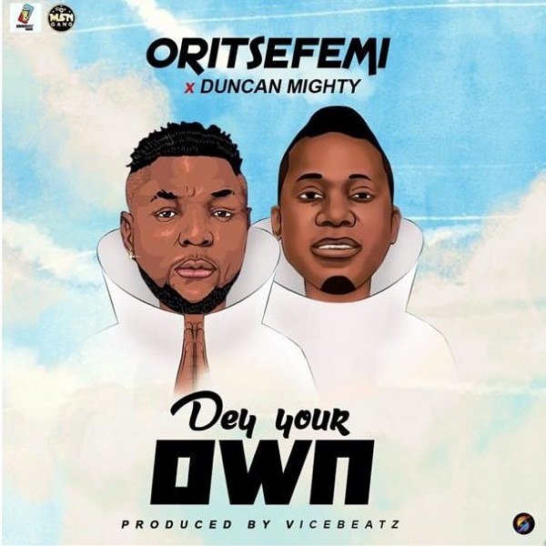 oritse femi ft duncan mighty