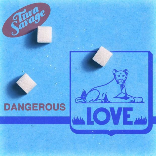 Tiwa Savage Dangerous Love lyrics