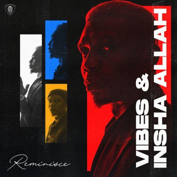 Reminisce Vibes & Insha Allah EP