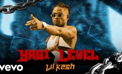 Lil Kesh Yagi Level video download