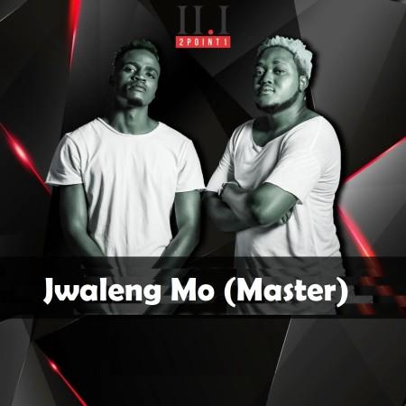 2Point1 Jwaleng Mo Master ft Deekay mp3 download