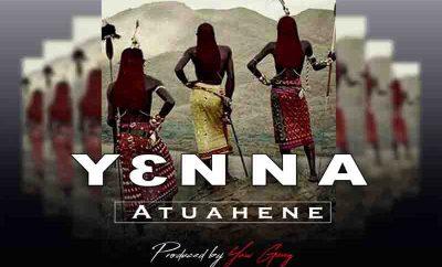Atuahene Yenna mp3