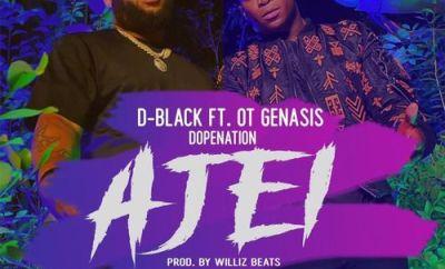 DBlack Ajei ft OT Genasis DopeNation mp3 download