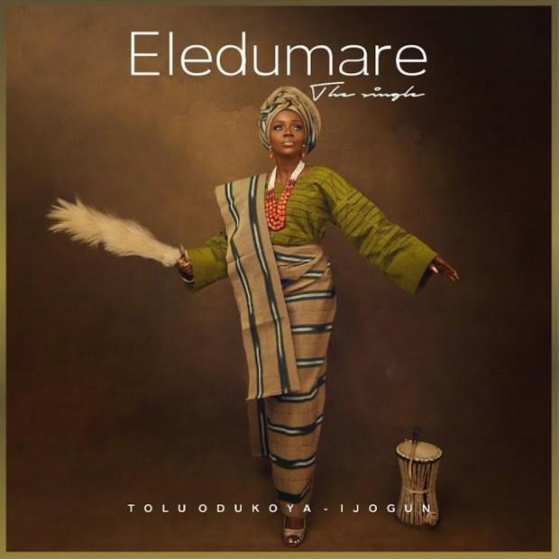Tolu Odukoya-Ijogun Eledumare lyrics
