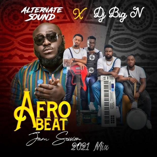DJ Big N AfroBeat Jam Session 2021 Mix
