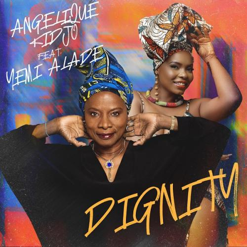 Angelique Kidjo Dignity ft Yemi Alade mp3 download