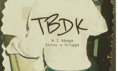 M.I Abaga TBDK ft Sinzu and Erigga