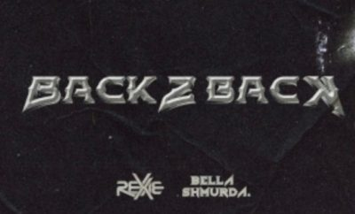 Rexxie Back 2 Back ft Bella Shmurda