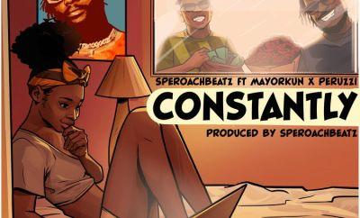 SperoachBeatz Constantly ft Mayorkun and Peruzzi mp3 download