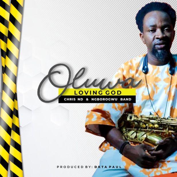 Chris ND Oluwa Show Me Love mp3 download