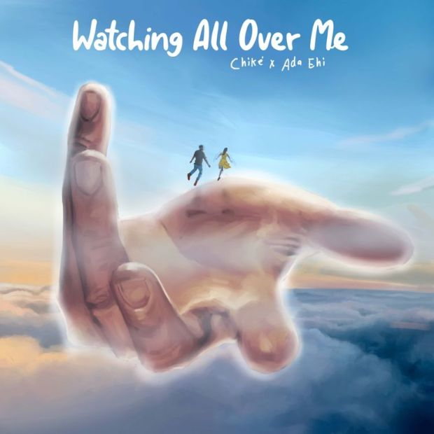 Chike Watching All over Me ft Ada Ehi mp3 download