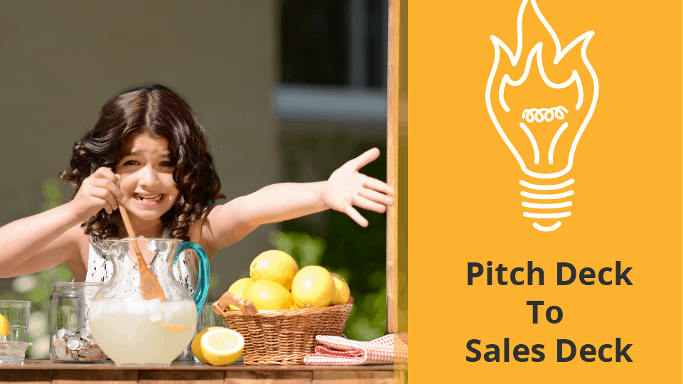 Pitch Deck to Sales Deck