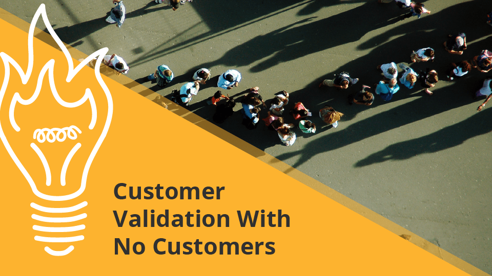 Customer Validation With No Customers