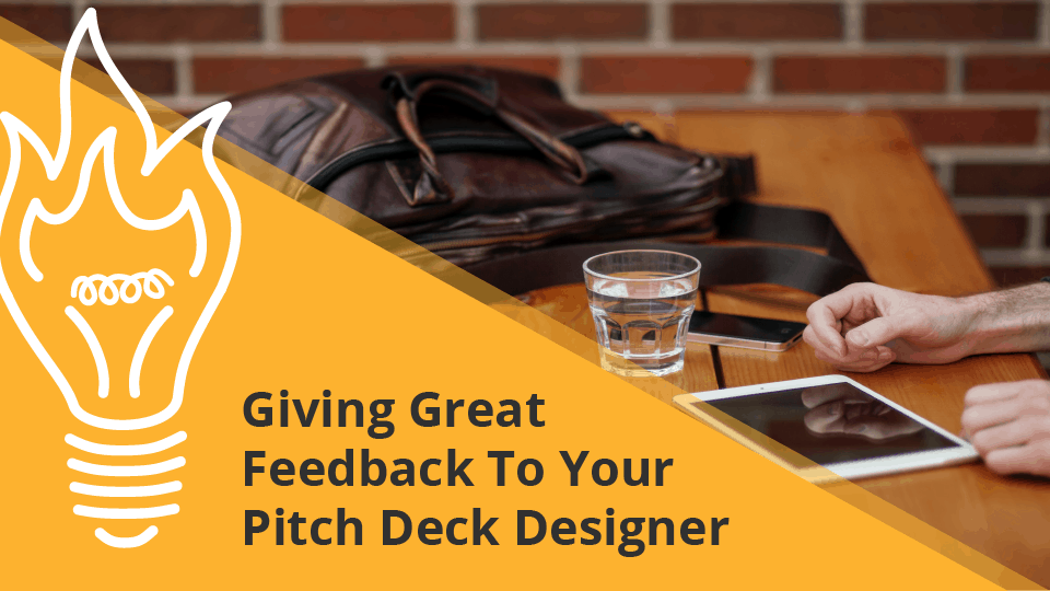Giving Great Feedback To Your Pitch Deck Designer