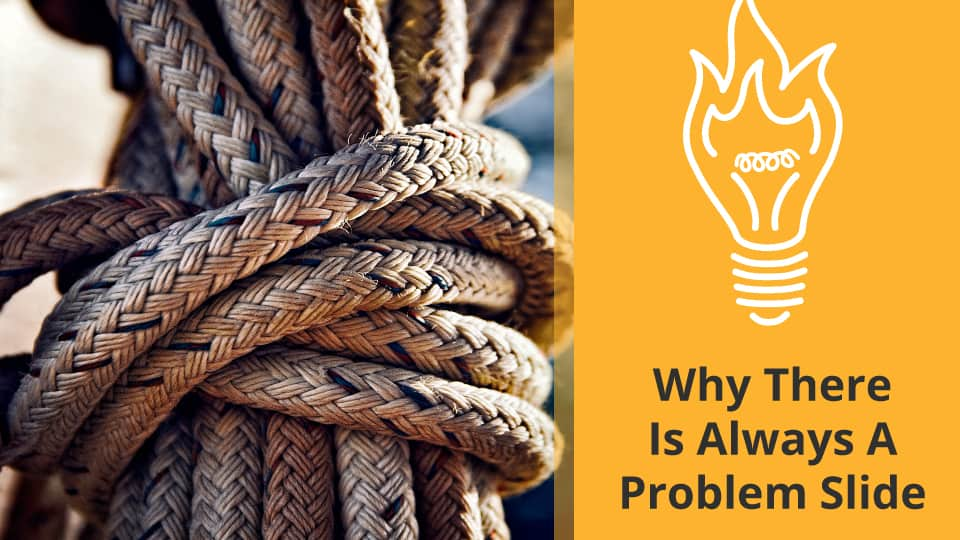 Why There Is Always A Problem Slide