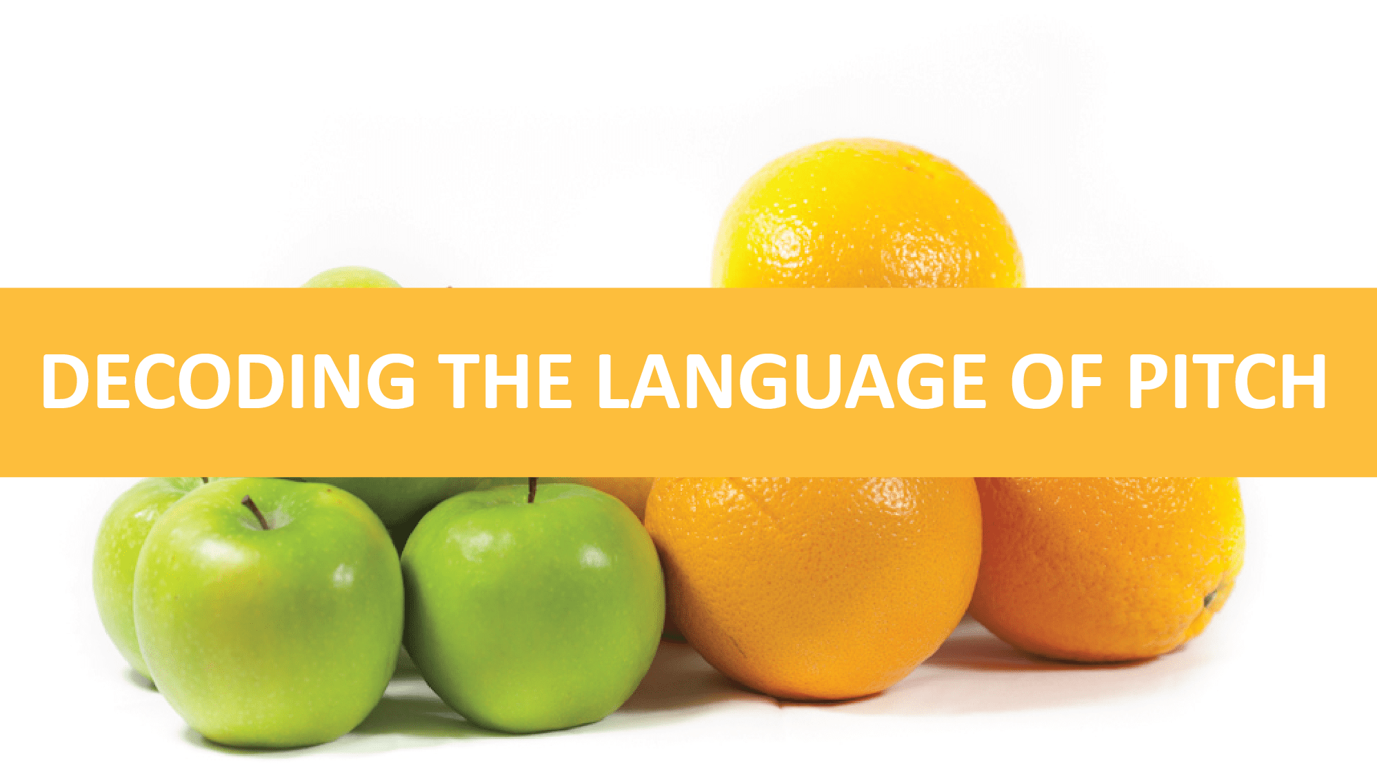 Decode the language of pitch