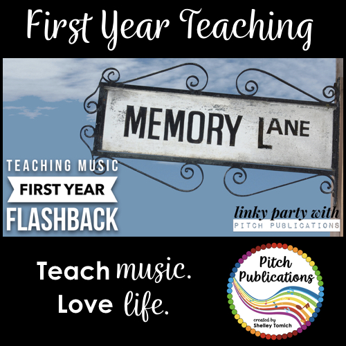 Music Teacher First Year Flashback