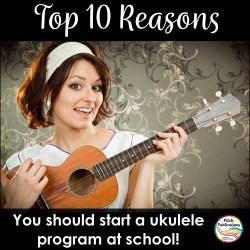 Top Ten Reasons to Start a Ukulele Program