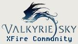 Valkyrie Sky XFire Community