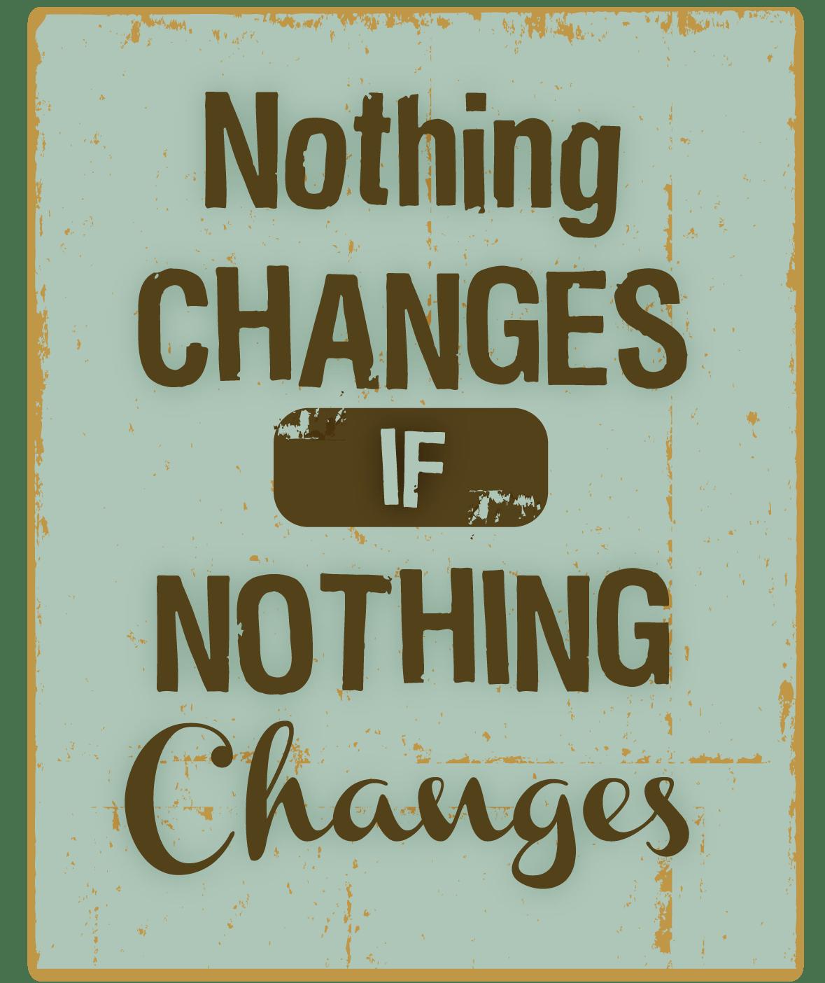 nothingchanges