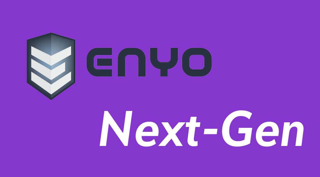Enyo Next-Gen