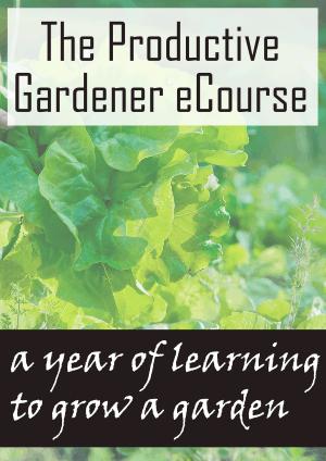 The Productive Gardener eCourse