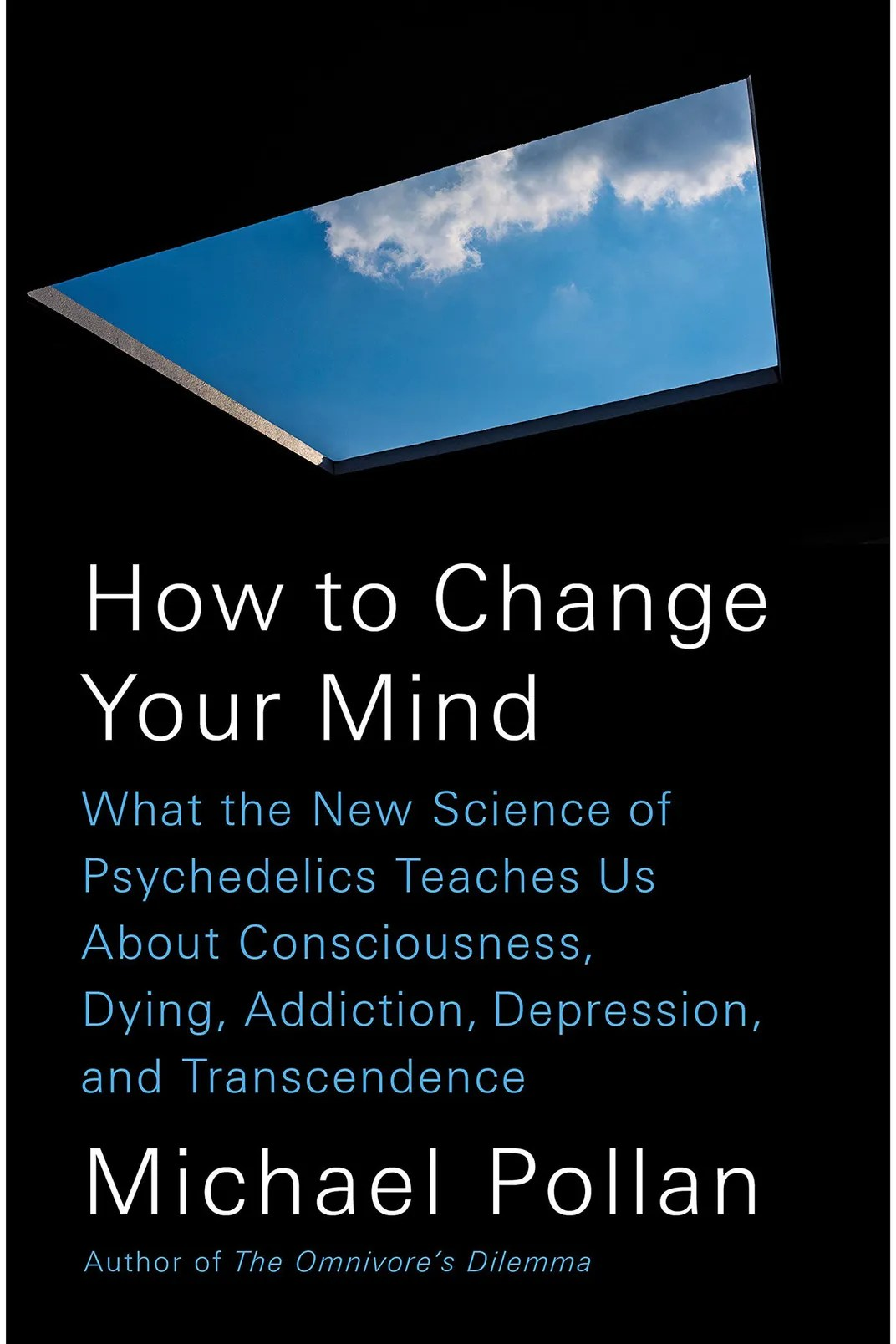 <em>How to Change Your Mind</em>, by Michael Pollan