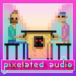 Pixelated Audio Video Game Music and Retro Gaming Podcast