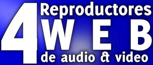 4 Reproductores Web de video y audio