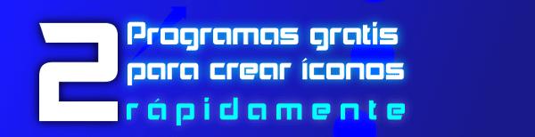 2-programas-gratis-para-crear-iconos-rapidamente