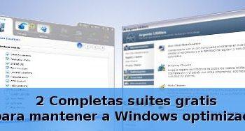 2 Completas suites gratis para mantener a Windows optimizado