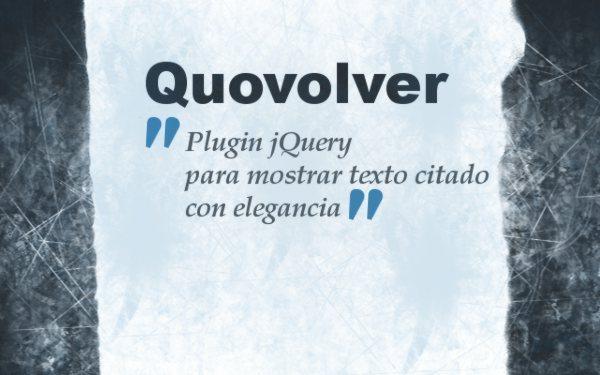 Quovolver - Plugin jQuery para mostrar texto citado con elegancia