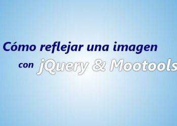 Cómo reflejar una imagen con jQuery y Mootools