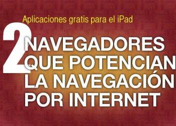 2 Navegadores que potencian la expericia del usuario en el iPad
