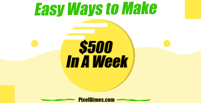 Easy Ways To Make 500$ In A Week Realistically
