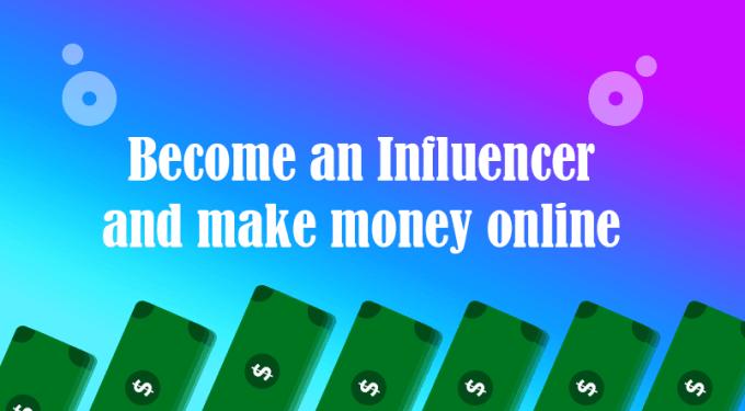 Make money online as an influencer