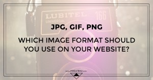 JPG, GIF, PNG: which image file format should you use on your website