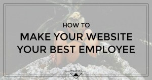 make your website your best employee