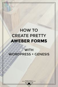 how to create pretty aweber forms with wordpress + genesis