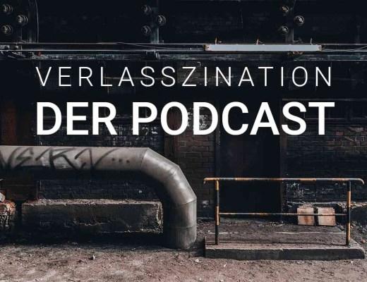 Verlasszination - Der Podcast über verlassene Orte in Deutschland