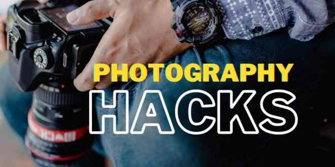 photography hacks and tricks