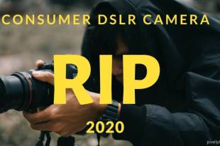 DSLR cameras are Dead in 2020