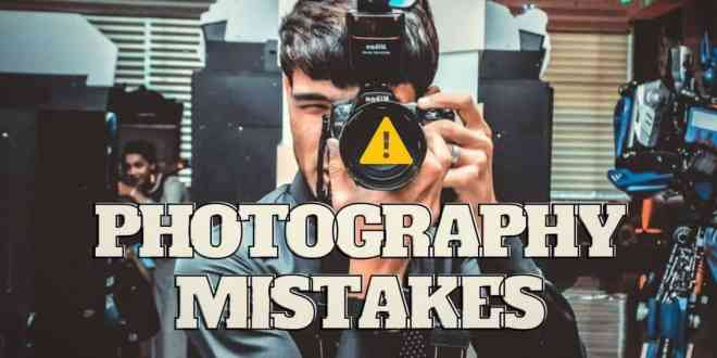 15 Common Beginner Photography Mistakes – Myth vs Facts