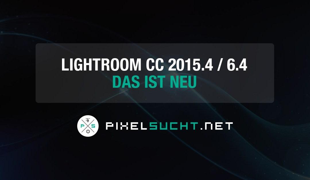 Update: Lightroom CC 2015.4 / 6.4 – Das ist neu
