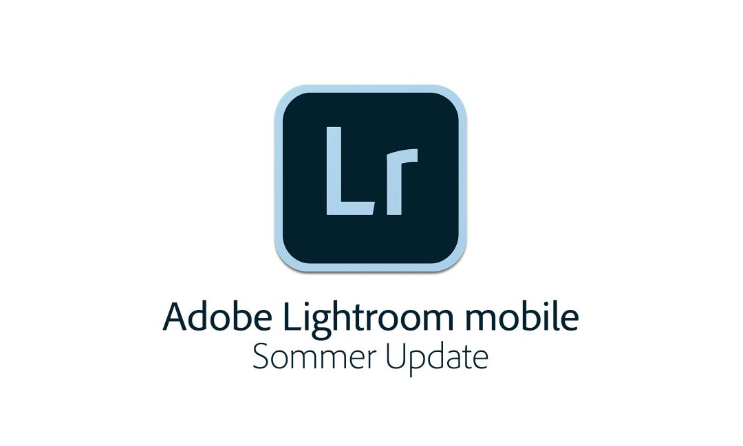 Lightroom mobile – Sommer-Update für iOS und Android