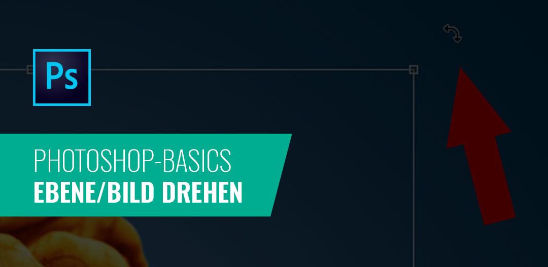 Photoshop Basics #1 – Ebene/Bild drehen