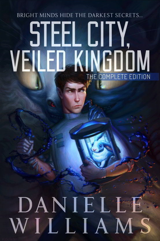 Cover for STEEL CITY, VEILED KINGDOM: THE COMPLETE EDITION - A man in a labcoat holding a rabbit on a strange device, with a monster in the background.