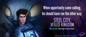 "Promo image for STEEL CITY VEILED KINGDOM. It reads: ""When opportunity came calling, he should have run the other way."""