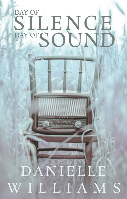 Cover for DAY OF SILENCE, DAY OF SOUND: An old-fashioned radio sits alone on a vintage chair in a blurry field of tall grasses, in hues of white and icy blue.