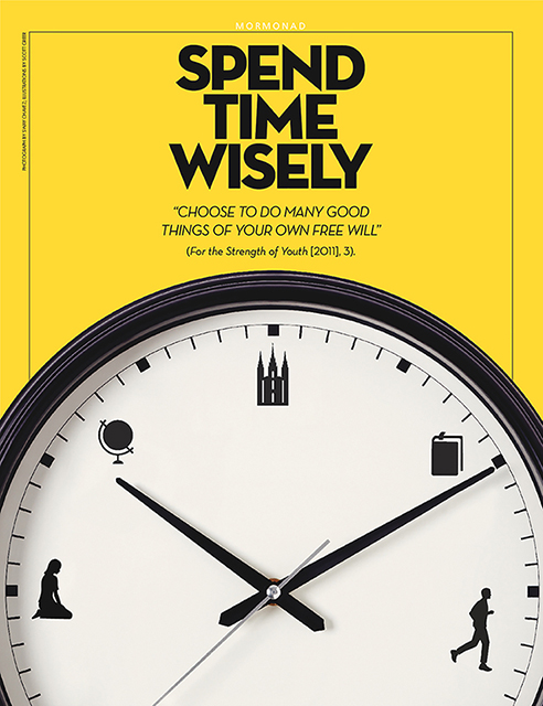 "A clock with different silhouetted items - like a girl kneeling in prayer, a man running, a globe, a temple, a book - is featured against a bright yellow background. Black text reads: Spend Time Wisely. ""Choose to do many good things of your own free will"" (For the Strengh of Youth [2011], 3)"